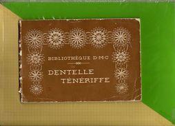 DENTELLE TENERIFFE BIBLIOTHEQUE   EDITEUR  D. M .C DILLMONT  MULHOUSE - Décoration Intérieure