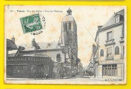 TOURS Rare Rue Des Halles Tour De L'Horloge (B.F) Indre & Loire (37) - Tours
