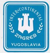 ZAGREB INTER-CONTINENTAL  HOTEL ,  Croatia, Yugoslavia Old HOTEL LUGGAGE LABEL ETIQUETTE ETICHETTA BAGAGE - Hotel Labels