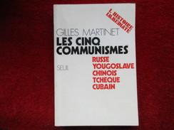 Les Cinq Communismes (Gilles Martinet) éditions Seuil De 1971 - Histoire