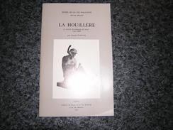 LA HOUILLERE Le Travail Des Mineurs De Fond Vers 1900 J Vanval Mineur Mine Charbon Charbonnages Outils Boisage Galerie - Histoire