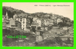 FINHAUT, SUISSE - LIGNE MARTIGNY-CHAMONIX EN 1911 - EDITIONS LOUIS BURGY - - VS Valais