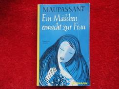 Ein Mädchen Erwacht Zur Frau (Guy De Maupassant) éditions Goldmann De 1959 - Autres