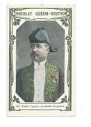 Emile Faguet Académicien  Chromo Bien/TB 103 X 62 Mm  Pub:Guérin-Boutron - Guérin-Boutron