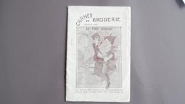 Le Carnet De Broderie 1913 Offert Par Le Petit Journal - Calendriers