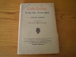 Carlo Goldoni, La Sua Vita, Le Sue Opere De Giulio Caprin, Introduzione De Guido Mazzoni. 1907 - Livres, BD, Revues