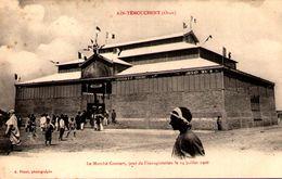 Algérie - AÏN-TEMOUCHENT (Oran)  - Le Marché Couvert, Jour De L'inauguration Le 14 Juillet 1906 - Oran