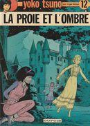 YOKO TSUNO - La Proie Et L'ombre - Edition Originale De 1982 N° 12 - Yoko Tsuno