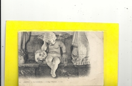 13. AMIENS . LA CATHEDRALE .L'ANGE PLEUREUR . AFFR LE 19-5-1904 AU VERSO . 2 SCANES - Amiens