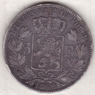 Belgique. 5 Francs 1849. Position A. LEOPOLD PREMIER. ARGENT - 1831-1865: Léopold I