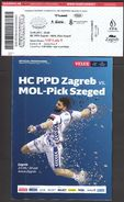 Croatia Zagreb 2017 / Arena / Handball / PPD Zagreb - MOL-Pick Szeged / Entry Ticket + Game Brochure - Match Tickets