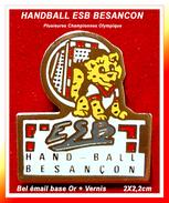SUPER PIN'S HANDBALL : L'ESB BESANCON (25) Club De HANDBALL Dont Ont été Issues Plusieures Championnes Du Monde Et Olymp - Handball