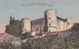 La Provence Pittoresque - Tourtour - Le Château Raphélis - Pas Circ, Colorisée - France