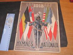1918 - HYMNES NATIONAUX - Vve Léopold Muraille Liège - Imp. Bénard Liège. - 1914-18