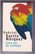 Gabriel Garcia Marquez - Cent Ans De Solitude - Ed Points - Non Classés