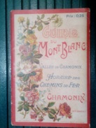1907 Guide Du  MONT-BLANC Vallée De CHAMONIX Horaire Trains - 47 Pages - Europe