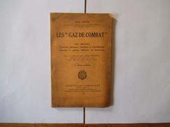 """LES """"GAZ DE COMBAT"""" ANDRE MEYER 1939 PREFACE DE M. LE GENERAL DUCHÊNE EDITEURS MILITAIRES CHARLES-LAVAUZELLE & Cie 100 P - Livres"""
