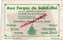 59- DUNKERQUE-RARE BUVARD AUX FORGES DE SAINT ELOI-ETS. O. & J. TABELING FRERES-24-28 RUE DE LA MAURIENNE -QUINCAILLERIE - Blotters