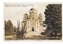 OPLENATZ (Serbie) église Mausolée Du Roi Pierre I - Serbie