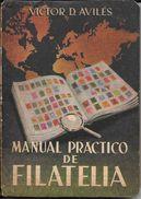 MANUAL PRACTICO DE FILATELIA LIBRO AUTOR VICTOR D. AVILES EDITORIAL BELL BUENOS AIRES AÑO 1958 139 PAGINAS AGOTADO RARE - Topics