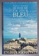 Daniel Tammet - Je Suis Né Un Jour Bleu - Ed Les Arènes - Autisme - Non Classés