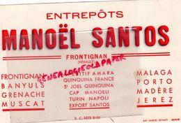 34- FRONTIGNAN- BUVARD MANOEL SANTOS- BANYULS- GRENACHE-MUSCAT-MALAGA-MADERE-JEREZ-IMPRIMERIE SCHMITT BELFORT - Food