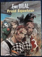 Enki Bilal - Froid Équateur - Les Humanoïdes Associés - ( E.O 1992 ) - Bilal