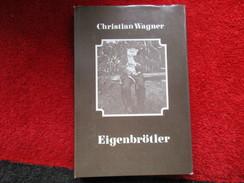 Eigenbrötler (Christian Wagner) éditions Jürgen Schweier De 1979 - Autres