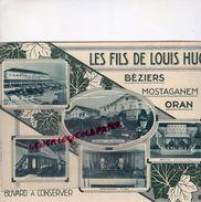 34- BEZIERS - ALGERIE - MOSTAGANEM- ORAN- RARE BUVARD LES FILS DE LOUIS HUC-VINS  USINE CHAI -FILTRES-CENTRALISATEUR - Buvards, Protège-cahiers Illustrés