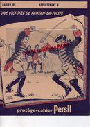 PROTEGE CAHIER PERSIL -SAVON  LESSIVE - INVENTEUR HENKEL -ALLEMAGNE 1907-SAVONNERIE -FANFAN LA TULIPE -ESCRIME - Buvards, Protège-cahiers Illustrés