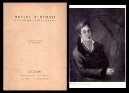 Mostra Di Dipinti Dell'ottocento Italiano. Catalogo (II Edizione). Lugano - Museo Caccia Vialla Ciani 1948 - Arte, Architettura