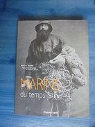 Jean Luc Garnier MARINS DU TEMPS JADIS Préface Eric Orsenna TTBE 2006 - Boats