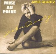 45 TOURS JACKIE QUARTZ CBS 3014 JUSTE UNE MISE AU POINT / DERNIERE FOIS - Dischi In Vinile