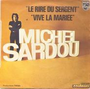 45 TOURS MICHEL SARDOU PHILIPS 6009182 LE RIRE DU SERGENT / VIVE LA MAREE - Dischi In Vinile