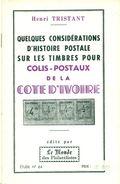 COTE D'IVOIRE Petite Histoire Des Colis Postaux Par H. TRISTANT .1964.16 Pages état Neuf.tirage 100. - Colonias Y Oficinas Al Extrangero