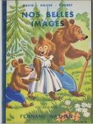 Livre Apprentissage Lecture Enfantine Nos Belles Images Nathan 1953 15x22cm 32pages état Superbe - Books, Magazines, Comics