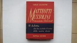 LIBRO MATTEOTTI MUSSOLINI E IL DRAMMA ITALIANO DI CARLO SILVESTRI RUFFOLO EDITORE 1a EDIZIONE 1947 - Libri, Riviste, Fumetti