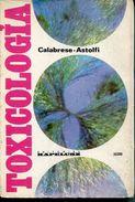 TOXICOLOGIA. CALABRESE, ASTOLFI. 1976, 368 PAG. KAPELUZ - BLEUP - Health & Beauty