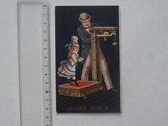 CHROMO Grand Format HOWE SCALE: BALANCE - FILLETTE Poids Homme Chapeau Melon - RUTLAND VERMONT Etats-Unis D'Amérique - Trade Cards