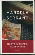 HASTA SIEMPRE, MUJERCITAS. MARCELA SERRANO. 2004, 286 PAG. PLANETA - BLEUP - Classical