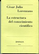 LA ESTRUCTURA DEL CONOCIMIENTO CIENTIFICO. CESAR J. LORENZO. 2002, 283 PAG. ZAVALIA - BLEUP - Philosophy & Psychologie