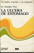 LA ULCERA DE ESTOMAGO. DR RODOLPHE WIEL. 1977, 253 PAG. CENTRO DE INFORMACION PARA MEDICOS - BLEUP - Health & Beauty