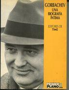 GORBACHEV, UNA BIOGRAFIA INTIMA. EDITORES DE TIME. 1988, 203 PAG. EDICIONES B GRUPO Z - BLEUP - Biographies