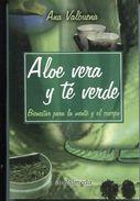 ALOE VERA Y TE VERDE. ANA VALBUENA. 2006, 191 PAG. ANDROMEDA - BLEUP - Health & Beauty