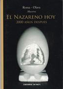 EL NAZARENO HOY. ROMA, OLAVA. 2009, 87 PAG. DUNKEN - BLEUP - Cultural