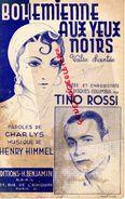 PARTITION MUSICALE-BOHEMIENNE AUX YEUX NOIRS-GITAN-GITANE-ROMANICHEL-TINO ROSSI -CHARLYS-HENRY HIMMEL-1947- WURTH PARIS - Partitions Musicales Anciennes