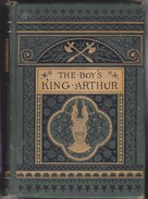 The Boy's King Arthur, Sidney Lanier, 1st Edition Boston, USA, 1880 - Illustrated By Alfred Kappes - Enfants