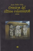 CRONICAS DEL ULTIMO COLOMBIANO. JUAN PABLO SALAS. 1999, 161 PAG. INFINITUM - BLEUP - Actie, Avonturen