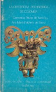 LA ORFEBRERIA PREHISPANICA DE COLOMBIA. C. PLAZAS DE NIETO, A.M FALCHETTI DE SAENZ. 1983, 53 PAG. MUSEO DEL ORO - BLEUP - Geschiedenis & Kunst