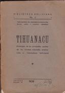 TIHUANACU. 1939, 239 PAG. IMPRENTA ARTISTICA - BLEUP - Geschiedenis & Kunst